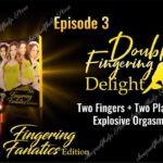 Gabrielle Moore – Double Fingering Delight
