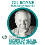 Gil Boyne – Secrets of Health, Wellness & Vitality