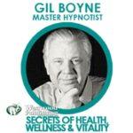 Gil Boyne – Secrets of Health, Wellness & Vitality